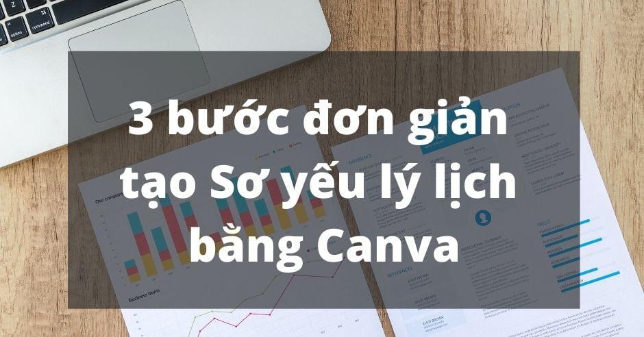3 bước đơn giản tạo Sơ yếu lý lịch bằng Canva