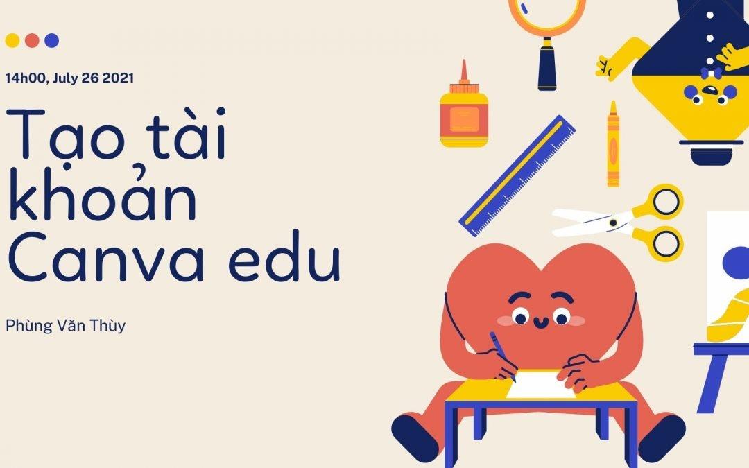 HƯỚNG DẪN TẠO TÀI KHOẢN CANVA EDUCATION